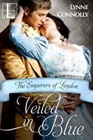 Veiled In Blue (The Emperors of London, #6)