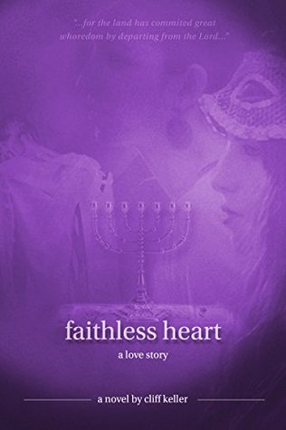 Faithless Heart: a love story (Three Prophets Book 2)