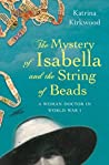 The Mystery of Isabella and the String of Beads: A Woman Doctor in WW1