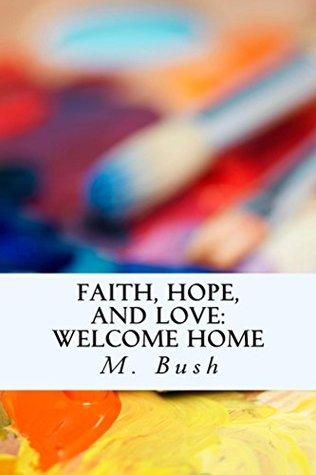 Welcome Home (Faith, Hope, and Love #1)