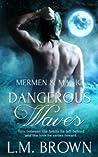 Dangerous Waves (Mermen & Magic #3)