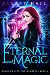 Eternal Magic (Dragon's Gift: The Huntress #4)