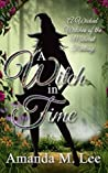 A Witch in Time (Wicked Witches of the Midwest Fantasy)