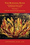 THE BURNING BUSH: A Simplified and Easy-To-Read Summarization of Scripture: Vol. 1 THE LAW: Genesis through Deuteronomy