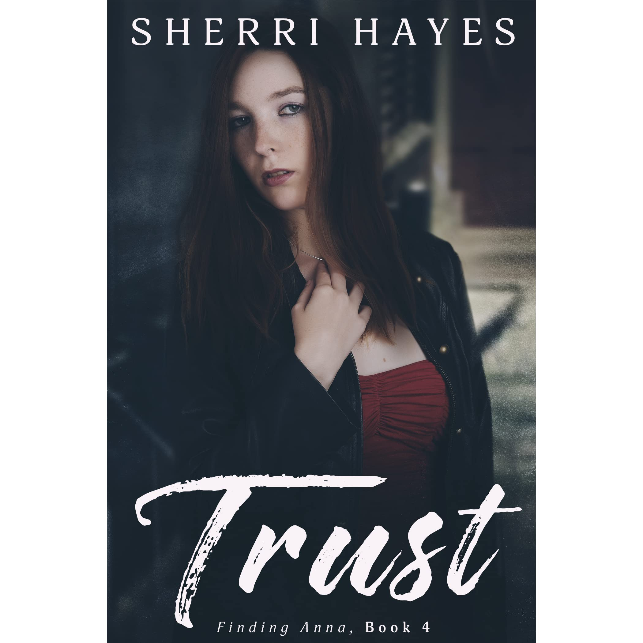 Trust (finding Anna, #4) By Sherri Hayes €� Reviews, Discussion, Bookclubs,  Lists