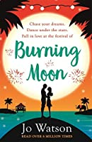 Burning Moon: A hilarious, unmissable romantic comedy from the Wattpad sensation