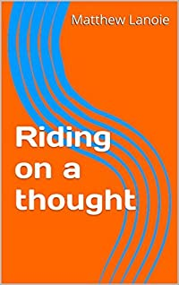 Riding on a thought
