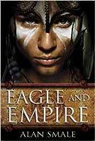 Eagle and Empire (Clash of Eagles, #3)