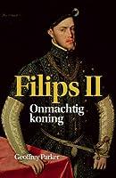 Filips II. Onmachtig koning