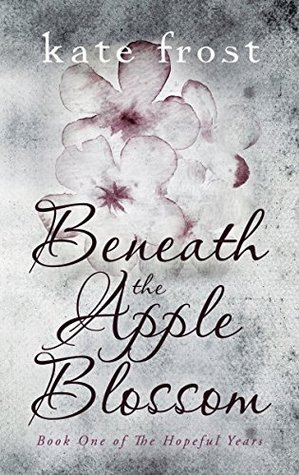 Beneath the Apple Blossom (The Hopeful Years #1)