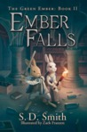 Ember Falls (The Green Ember, #2)