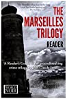 The Marseilles Trilogy Reader: A Reader's Guide to the groundbreaking crime trilogy by Jean-Claude Izzo