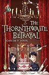 The Thornthwaite Betrayal (Thornthwaite, #2)