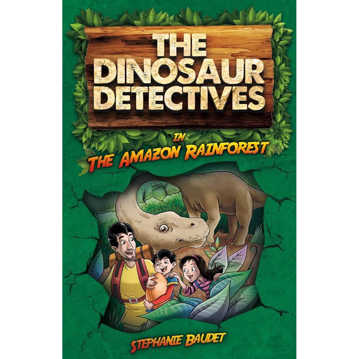 the dinosaur detectives in the amazon rainforest by stephanie baudet