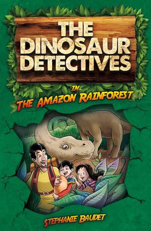 The Dinosaur Detectives in The Amazon Rainforest
