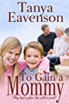 To Gain a Mommy (Gaining Love Series, #1)