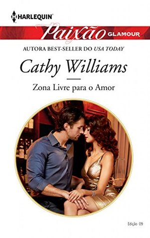 Zona Livre Para O Amor Harlequin Paixao Glamour 9 By Cathy