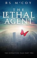 The Lethal Agent (The Extraction Files, #2)