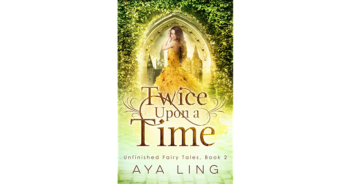 Twice Upon A Time Unfinished Fairy Tales 2 By Aya Ling