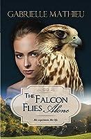 The Falcon Flies Alone (Falcon Trilogy, #1)