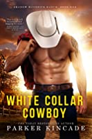 White Collar Cowboy (Shadow Maverick Ranch, #1)