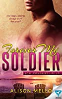 Forever My Soldier (Love Conquers Life #3)