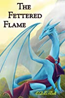 The Fettered Flame