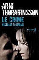 Le crime. Histoire d'amour