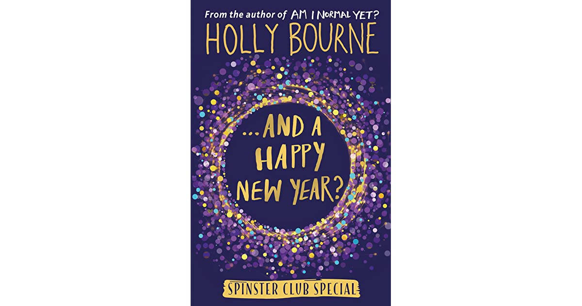and a happy new year by holly bourne