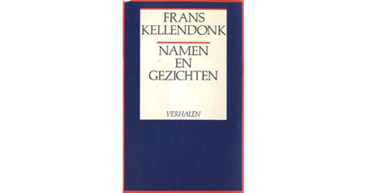Namen En Gezichten Verhalen By Frans Kellendonk