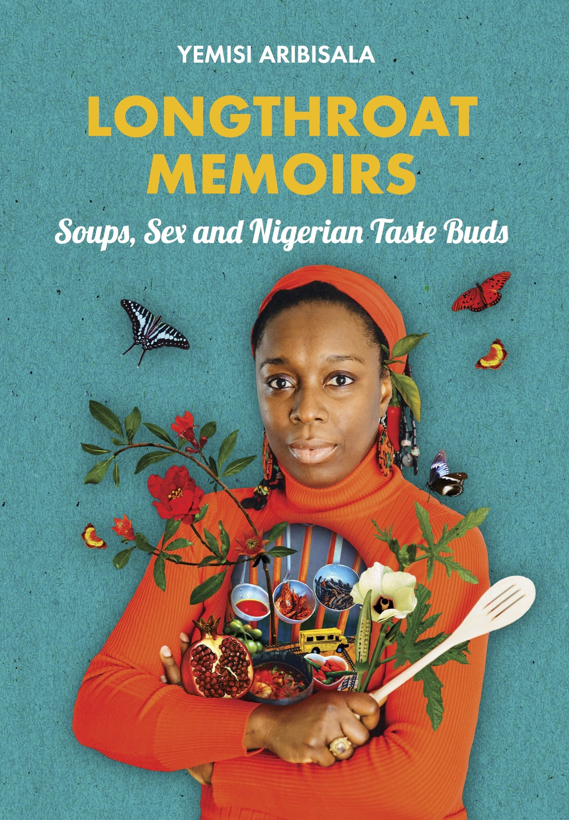 Longthroat Memoirs Soups, Sex and Nigerian Taste Buds