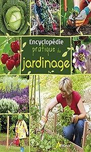 Encyclopédie pratique du jardinage
