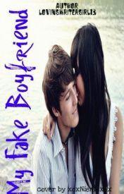 My Fake Boyfriend lovingwritergirl13