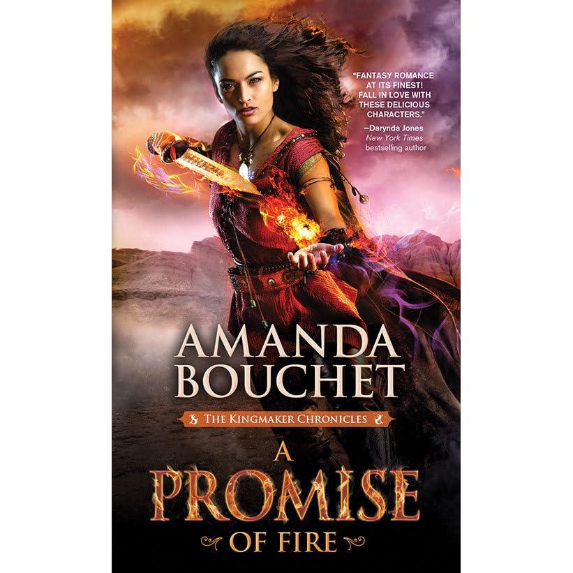 A Promise of Fire (Kingmaker Chronicles, #1) by Amanda Bouchet
