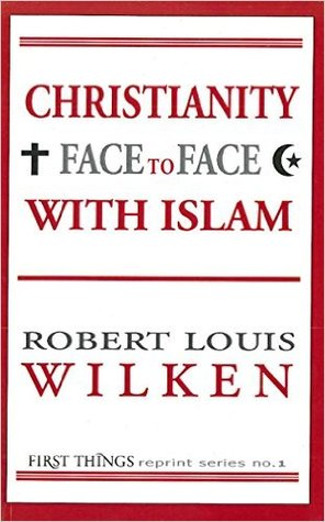Christianity Face to Face with Islam by Robert L. Wilken