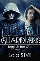 The Quo (Guardians, #5, part 1 of 2)