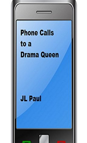 Phone Calls to a Drama Queen