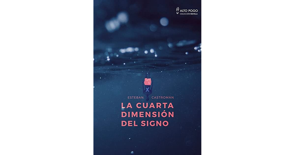 La cuarta dimension del signo by Esteban Castromán