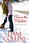Blame The Mistletoe (A Marietta Christmas #1; Love in Montana #2)