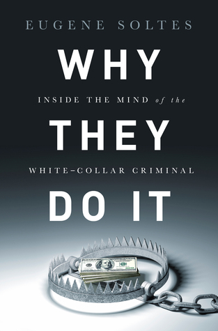 Why They Do It by Eugene Soltes