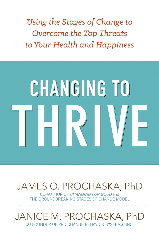 Changing-to-Thrive-Using-the-Stages-of-Change-to-Overcome-the-Top-Threats-to-Your-Health-and-Happiness