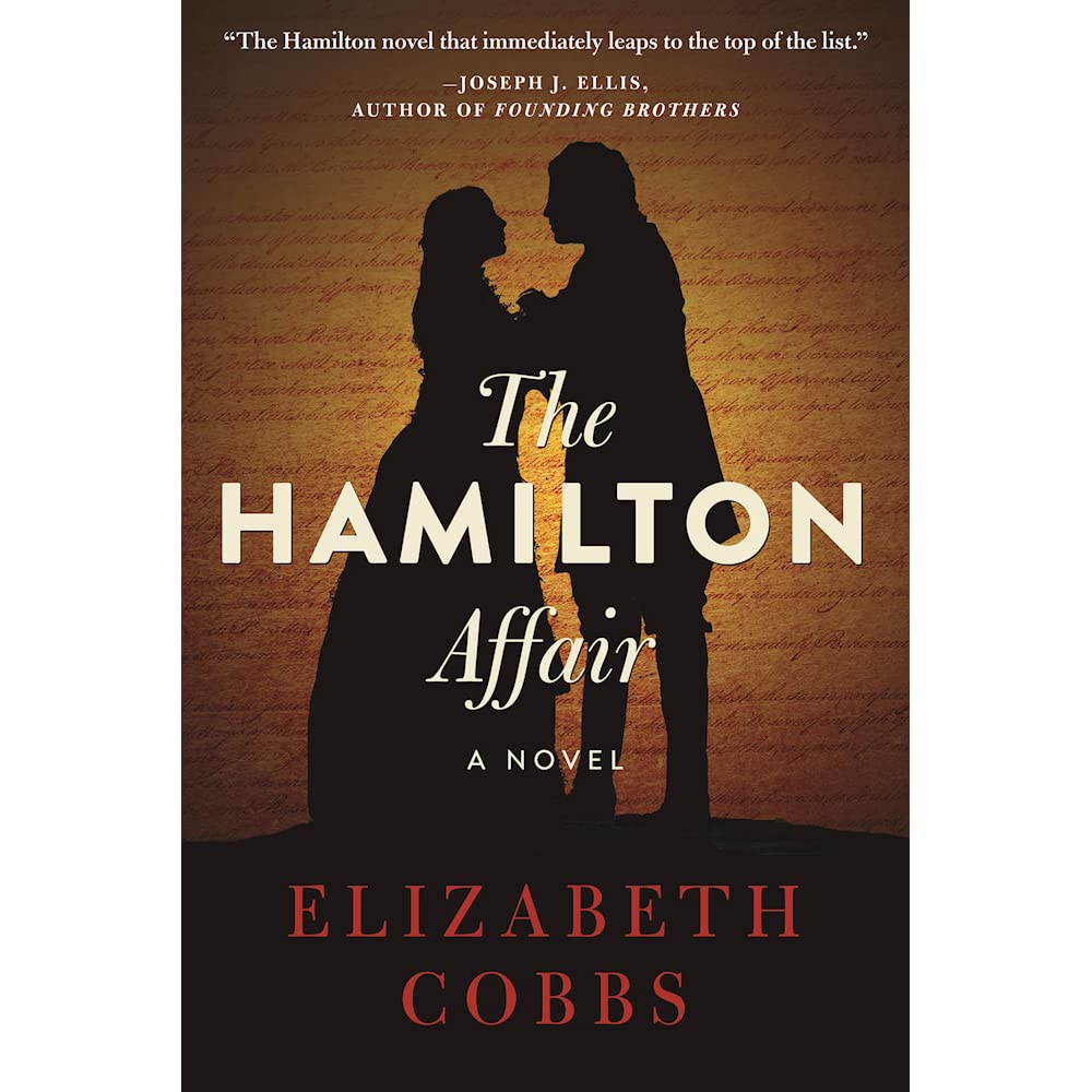 The Hamilton Affair By Elizabeth Cobbs €� Reviews, Discussion, Bookclubs,  Lists