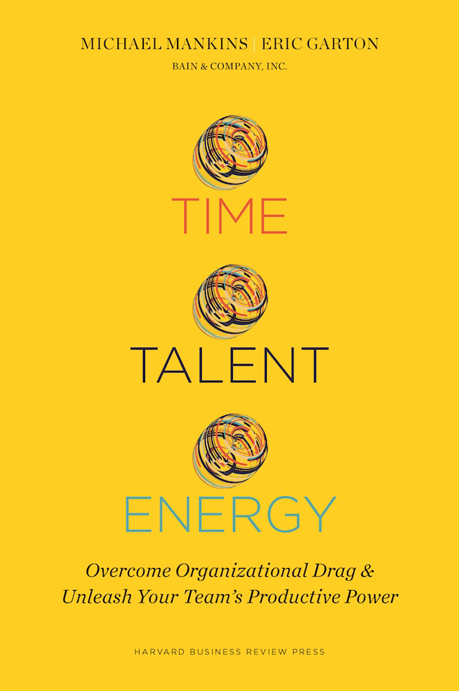 Time-Talent-Energy-Overcome-Organizational-Drag-and-Unleash-Your-Team-s-Productive-Power
