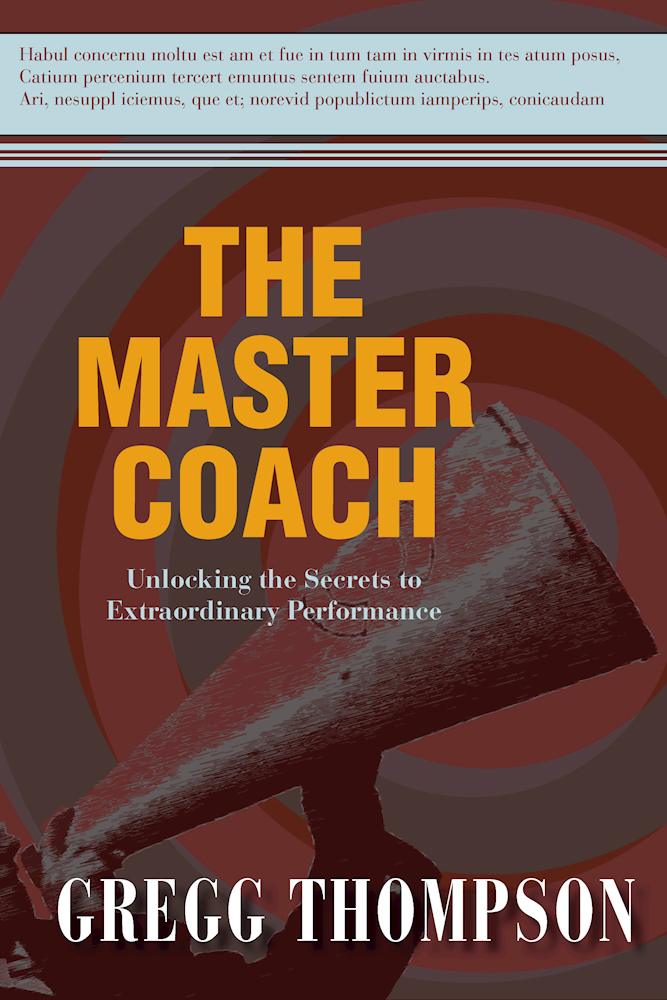 The Master Coach Leading with Character, Building Connections, and Engaging in Extraordinary Conversations