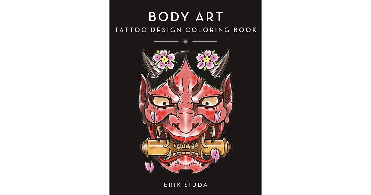 - Body Art: A Tattoo Design Coloring Book By Erik Siuda