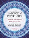 The Book of Destinies: Discover the Life You Were Born to Live