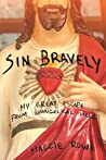 Sin Bravely: My Great Escape from Evangelical Hell