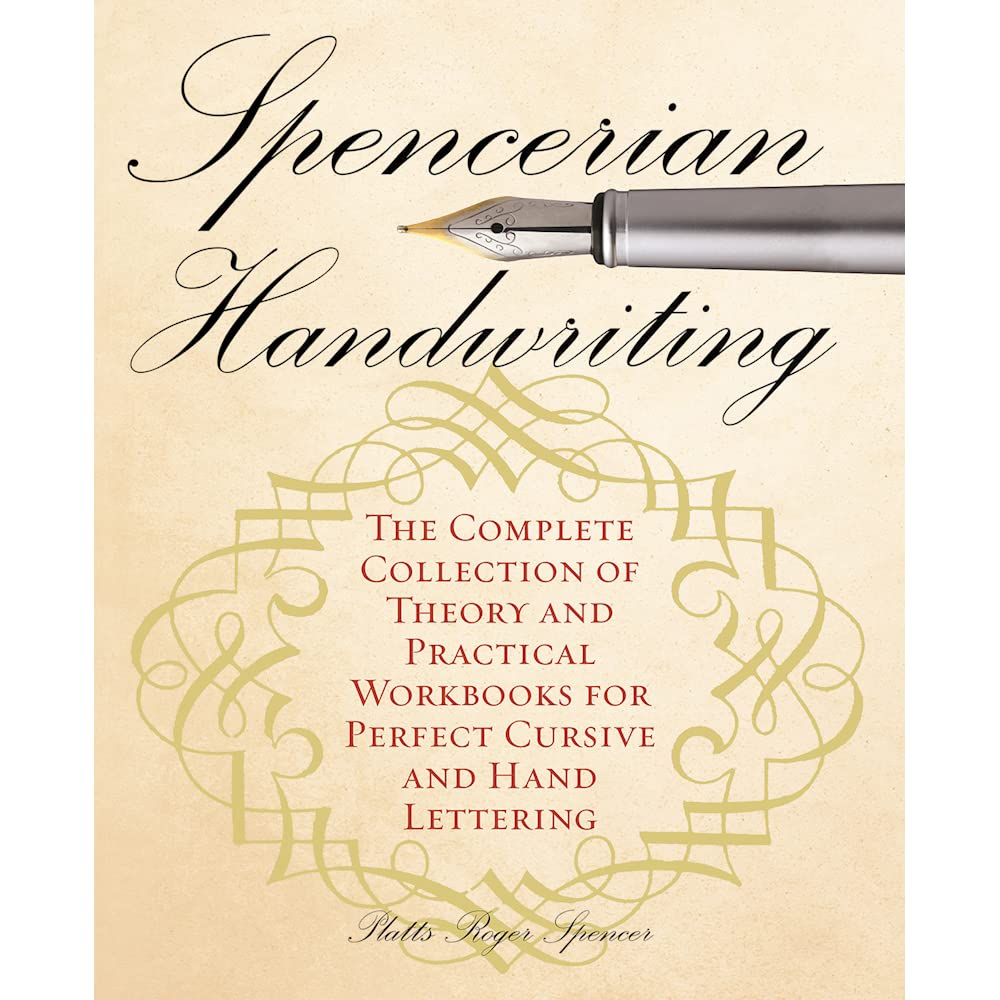 Spencerian Handwriting: The Complete Collection of Theory and ...