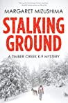 Stalking Ground (Timber Creek K-9 Mystery #2)