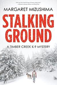 Stalking Ground (Timber Creek K-9 Mystery #2)